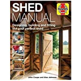 Shed Manual: Designing, building and fitting out your prefect shed (Haynes Manuals)