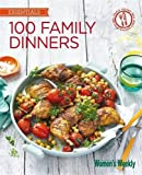 100 Family Dinners: Fuss-free meals the whole family will love (The Australian Women's Weekly: New Essentials)