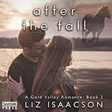 After the Fall: Gold Valley Romance, Book 2 Audiobook by Liz Isaacson Narrated by Monique Makena