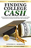 Finding College Cash: Proven Ideas to Find Scholarships, Grants, and Other Resources to Finish College Debt-Free or Better! (The Simple Pathways...