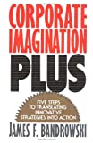 Corporate Imagination Plus, James F. Bandrowski, 0743205499