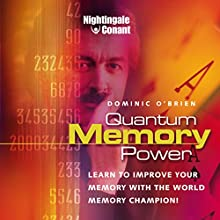 Quantum Memory: Learn to Improve Your Memory with The World Memory Champion! Speech by Dominic O'Brien Narrated by Dominic O'Brien