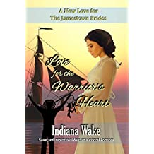 Love for the Warrior's Heart (A New Love for the Jamestown Brides Book 3)