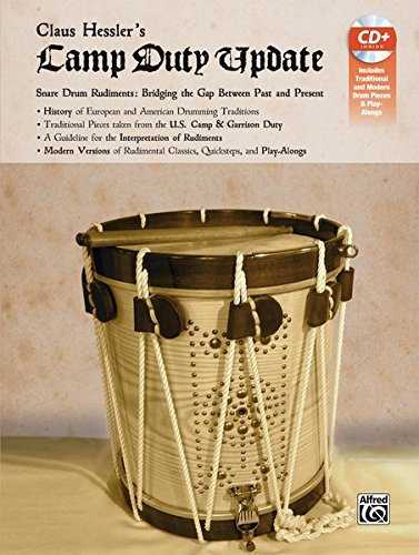 Claus Hessler's Camp Duty Update: Snare Drum Rudiments -- Bridging the Gap Between Past and Present (Book & CD)
