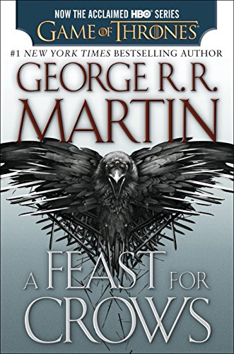 A Feast for Crows (HBO Tie-in Edition): A Song of Ice and Fire: Book Four by Bantam