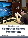 2: Handbook of Computer Games Technology: Volume II