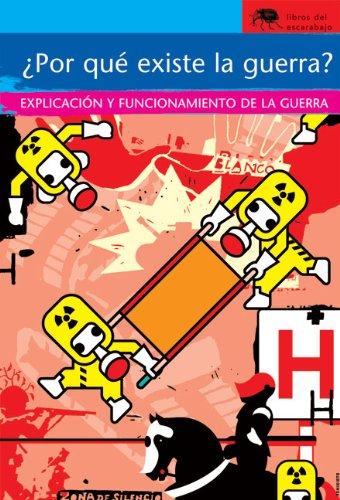 ¿Por qué existe la guerra?: Explicación y funcionamiento de la guerra (Sociedad) (Spanish Edition)