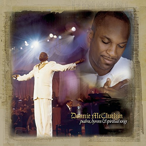 Psalms, Hymns & Spiritual Songs (The Best Of Donnie Mcclurkin)