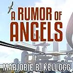 A Rumor of Angels | Marjorie Bradley Kellogg