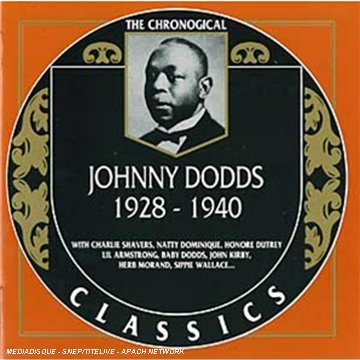 Johnny Dodds: The Chronological Classics, 1928-1940 by Classics