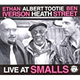 Ethan Iverson, Ben Street, Albert 'Tootie' Heath - Live at Smalls