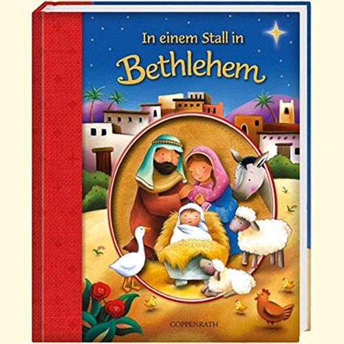 In einem Stall in Bethlehem (Bücher für die Kleinsten)