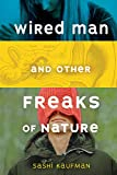 Wired Man and Other Freaks of Nature (Fiction - Young Adult)