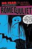 Romeo and Juliet (No Fear Shakespeare Graphic Novels) (No Fear Shakespeare Illustrated)