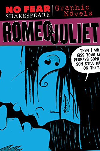 Romeo and Juliet (No Fear Shakespeare Graphic Novels) (No Fear Shakespeare Illustrated) (Romeo And Juliet Reading And Study Guide)
