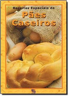 Receitas Especiais De Paes Caseiros (Em Portuguese do Brasil)