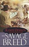 The Savage Breed, Randy Denmon, 0786018356