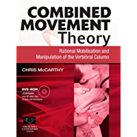 Combined Movement Theory E-Book: Rational Mobilization and Manipulation of the Vertebral Column