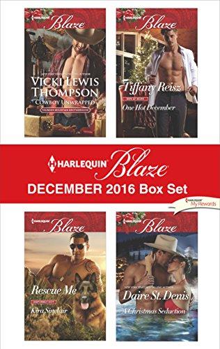 Harlequin Blaze December 2016 Box Set: Cowboy Unwrapped\One Hot December\Rescue Me\A Christmas Seduction