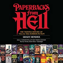 Paperbacks from Hell: The Twisted History of '70s and '80s Horror Fiction Audiobook by Will Errickson - contributor, Grady Hendrix Narrated by Timothy Andrés Pabon