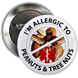 ALLERGIC TO PEANUTS & TREE NUTS Medical Alert 2.25 inch Pinback Button Badge