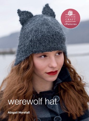 (Werewolf Hat: E-Pattern from Vampire Knits (Potter Craft)