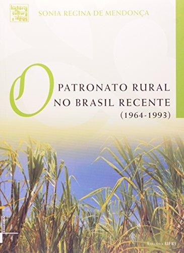 O Patronato Rural No Brasil Recente. 1964 - 1993