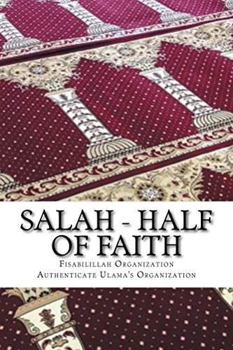 Salah - Half of Faith: In the light of Hadith and the Quranic (Verse Pillar)