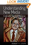 Understanding New Media: Extending Ma...