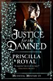 Front cover for the book Justice for the Damned by Priscilla Royal