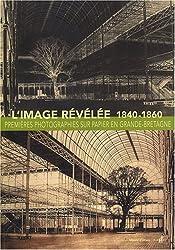 L'image révélée : Premières photographies sur papier en Grande-Bretagne (1840-1860)