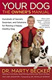 img - for Your Dog: The Owner's Manual: Hundreds of Secrets, Surprises, and Solutions for Raising a Happy, Healthy Dog book / textbook / text book