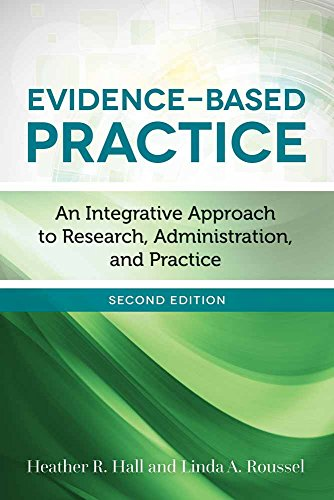 Evidence Based Practice An Integrative Approach to Research Administration and Practice