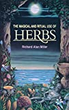 The Magical and Ritual Use of Herbs