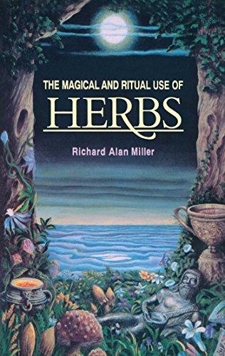 The Magical and Ritual Use of Herbs [Richard Alan Miller] (Tapa Blanda)