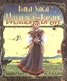 Baba Yaga and Vasilisa the Brave, Marianna Mayer, 0688085008