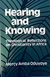 img - for Hearing and Knowing: Theological Reflections on Christianity in Africa book / textbook / text book
