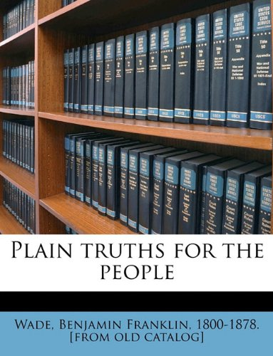 Plain truths for the people