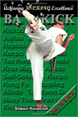 Book Back Kick (Achieving Kicking Excellence, Vol. 1) by Shawn Kovacich (2005-05-01)
