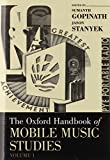 The Oxford Handbook of Mobile Music Studies, Gopinath, Sumanth S. and Stanyek, Jason, 0195375726