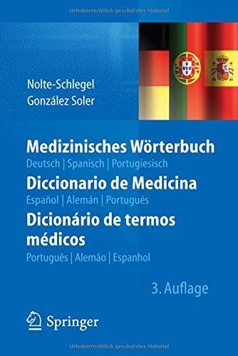 Medizinisches Wörterbuch/Diccionario de Medicina/Dicionário de termos médicos: deutsch — spanisch — portugiesisch/español — alemán — portugués/português — alemão — espanhol