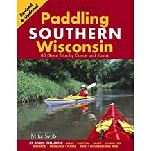 [ Paddling Southern Wisconsin: 83 Great Trips by Canoe and Kayak (Revised) Svob, Mike ( Author ) ] { Paperback } 2006