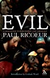 Evil : A Challenge to Philosophy and Theology, Ricoeur, Paul, 0826494765
