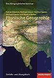 Physische Geographie: 2. Auflage - Neubearbeitung 2012: mit CD-ROM