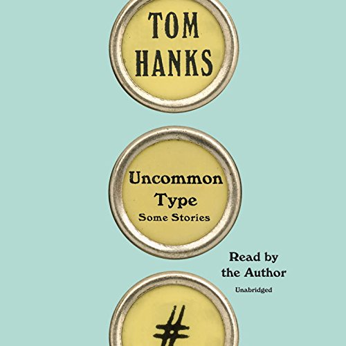 Uncommon Type: Some Stories
