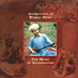 Anthology of World Music: The Music of Afghanistan