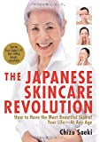 The Japanese Skincare Revolution: How to Have the Most Beautiful Skin of Your Life-At Any Age