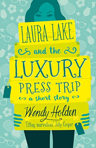 Laura Lake and the Luxury Press Trip: A laugh-out-loud short story