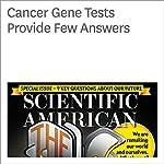 Cancer Gene Tests Provide Few Answers | Jessica Wapner
