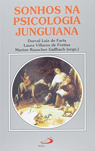 Sonhos na Psicologia Junguiana. Novas Perspectivas no Contexto Brasileiro - Coleção Amor e Psique